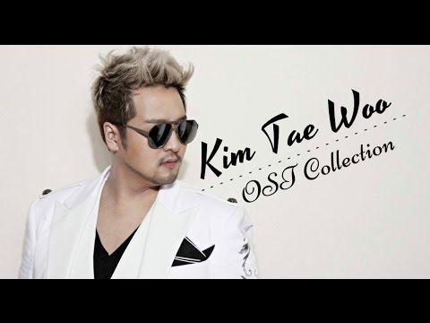 Kim Tae Woo (김태우) - OST Collection