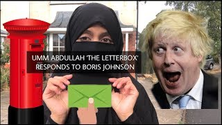 UMM ABDULLAH 'THE LETTERBOX' RESPONDS TO BORIS JOHNSON