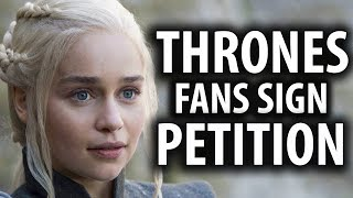Game of Thrones Fans Sign Petition to Remake Season 8