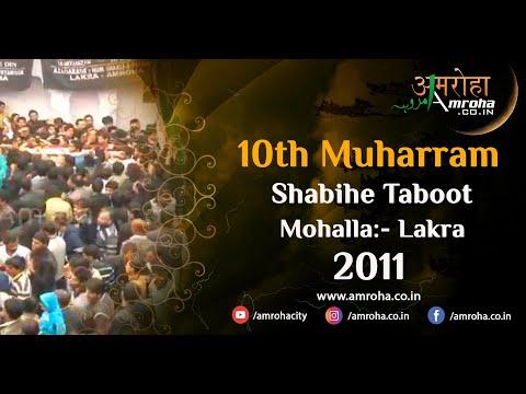 10th Muharram 2011 Amroha - Lakra Shabihe Taboot