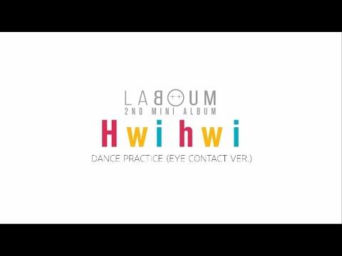 LABOUM(라붐) - 'Hwi hwi (휘휘)' dance practice (eye contact ver.)