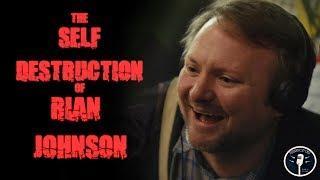 The Self-Destruction of Rian Johnson