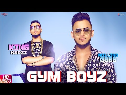 Gym Boyz - Millind Gaba & King Kaazi - Hindi Song
