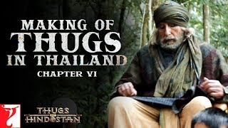 Thugs in Thailand   Making of Thugs Of Hindostan   Chapter 6   Amitabh Bachchan   Aamir Khan