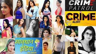 Crime Patrol, Savdhaan India, Crime Alert, Actress Real Name