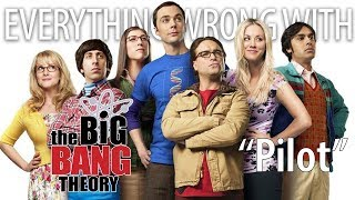 """Everything Wrong With The Big Bang Theory """"Pilot"""""""