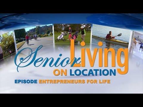 """Senior Living On Location -  """"Entrepreneurs for Life"""" [S01E06]"""