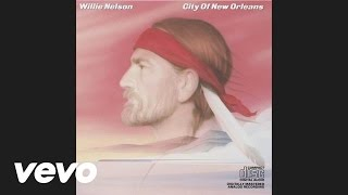 Willie Nelson - City Of New Orleans (Official Audio)