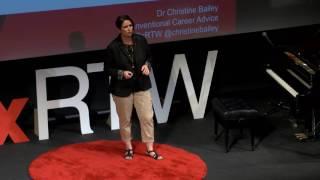 Unconventional Career Advice   Christine Bailey   TEDxRoyalTunbridgeWells