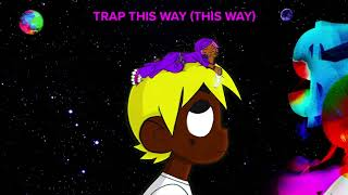 Lil Uzi Vert - Trap This Way (This Way) [Official Audio]
