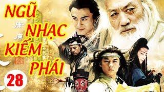 Ngũ Nhạc Kiếm Phái - Tập 28   Phim Kiếm Hiệp Trung Quốc Hay Nhất - Phim Bộ Thuyết Minh