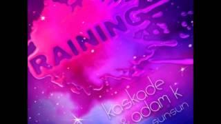 Raining (Pixl Remix) [Feat. Sunsun] Kaskade