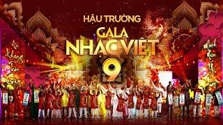 Gala Nhạc Việt 9 - Chúc Tết Mọi Nhà (Hậu Trường)