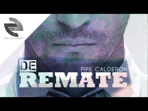 Pipe Calderón Feat Oco Yajé - De Remate (Canción Oficial) ®