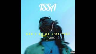 Issa- Don't Do Me Like That ft Jacquees