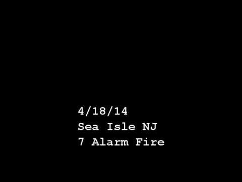 Sea Isle NJ 7 Alarm Fire Radio Traffic 4/18/14