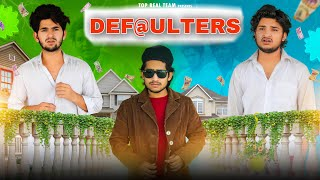 DEFAULTERS | TOP REAL TEAM |  TRT