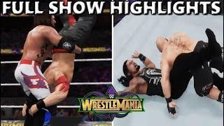 WWE 2K18 WRESTLEMANIA 34 FULL SHOW PREDICTION HIGHLIGHTS - PART 1