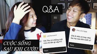 Q&A: Sau khi cưới sống ở đâu? Anh Thư còn làm clip không?v..v...