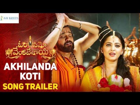 Om-Namo-Venkatesaya-Movie-Akhilanda-Koti-Song-Trailer