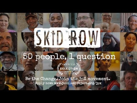 50 People 1 Question: Skid Row