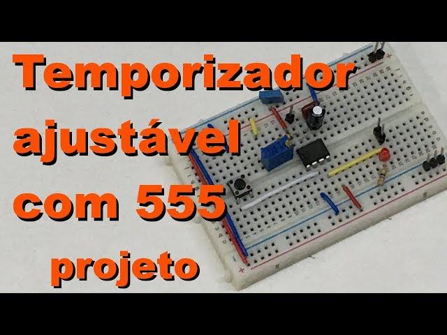 TEMPORIZADOR AJUSTÁVEL COM 555 | Conheça Eletrônica! #073