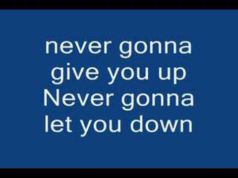 Rick Astley Never gonna give you up lyrics!!!