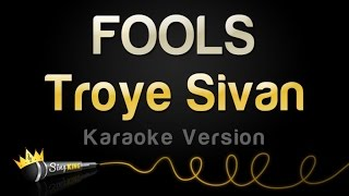 Troye Sivan - FOOLS (Karaoke Version) (Blue Neighbourhood Part 2/3)