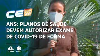 ANS: Planos de saúde devem autorizar exame de covid-19 de forma imediata