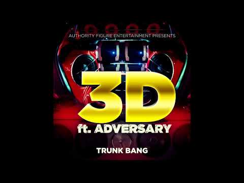3D ft. Adversary Trunk Bang