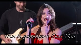 How to pronounce Dua Lipa