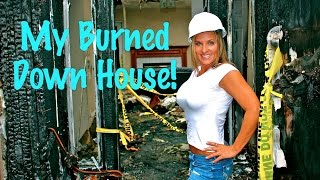 MY BURNED DOWN HOUSE! A series...PART I