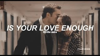 Little Mix - Is Your Love Enough? (Traducida al español)