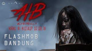 AIB #CYBERBULLY - FLASHMOB BANDUNG