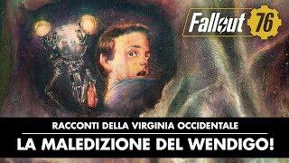 Fallout 76 – Racconti della Virginia Occidentale: La maledizione del Wendigo!