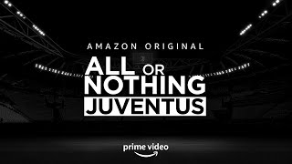 ALL OR NOTHING: JUVENTUS ⚫️⚪️ | AMAZON ORIGINAL DOCUSERIES | COMING SOON IN 2021!