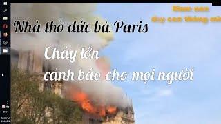 Mam non CHÁY LỚN Ở NHÀ THỜ ĐỨC BÀ PARIS - LỜI CẢNH TỈNH