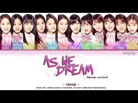 IZ*ONE (아이즈원) – AS WE DREAM (꿈을 꾸는 동안) (Coded Lyrics Eng/Rom/Han/가사)