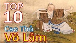 Top 10 cao thủ võ lâm có thật trong lịch sử trung hoa