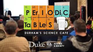 Periodic Tables: Duke & Durham's Science Cafe video