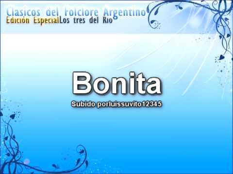 Bonita - Los tres del Rio (Clasicos del Folclore Argentino Edicion Especial)