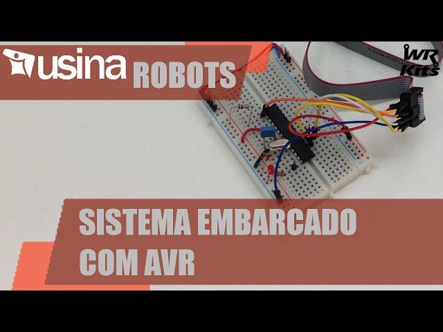 PROJETO DE SISTEMA EMBARCADO AVR | Usina Robots #017