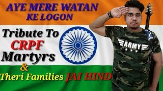 Tribute To CRPF Martyrs & Their Family's || AYE MERE WATAN KE LOGON - Guitar Cover By TAPAS