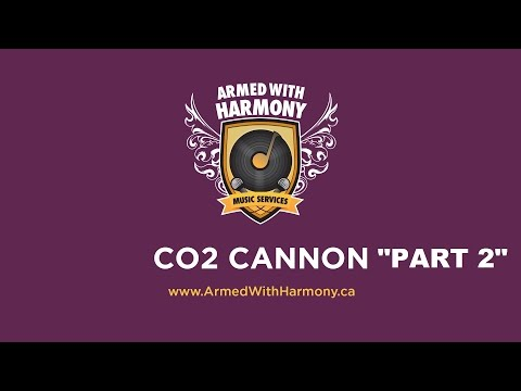 Saskatoon Special Event Rentals   Armed With Harmony   Co2 Cannon Part 2