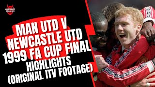 Man United v Newcastle 1999 FA Cup Final (Original ITV Coverage)