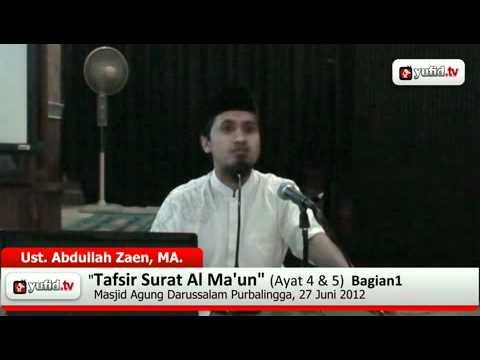 Tafsir Al-Quran Surat Al Ma\'un Ayat 4 dan 5 - Bagian 1 (Ustadz Abdullah Zaen)