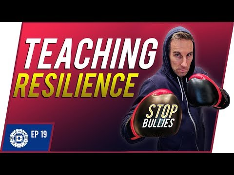 Teaching Resilience To Your Kids - Stop Bullies Now | Dad University