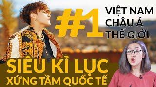 Sơn Tùng siêu kỉ lục xứng tầm quốc tế : Top 1 Việt Nam, Châu Á, Thế Giới…
