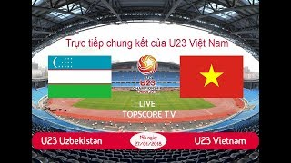 LIVE !! Final Match AFC U23 Championship 2018 between U23 Vietnam-U23 Uzbekistan