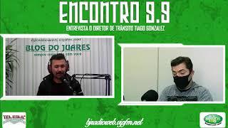 Encontro 9.9 entrevista o diretor de Trânsito Tiago Gonzalez